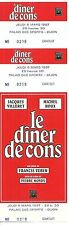RARE / TICKET SPECTACLE HUMOUR COMIQUE - LE DINER DE CONS JACQUES VILLERET 1997
