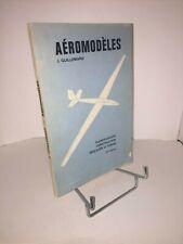 Aéromodèles. Classification Construction Réglages et Essais par J. Guillemard