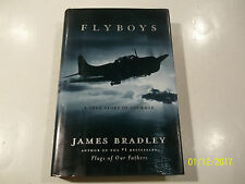 FLYBOYS, A TRUE STORY OF COURAGE, BY JAMES BRADLEY