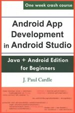 Android App Development in Android Studio : Java + Android Edition for Beginn...