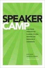Speaker Camp: A Self-paced Workshop for Planning, Pitching, Preparing, and Prese