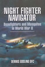 Night Fighter Navigator: Beaufighters...Mosquitos in WWII (219 and 89 Squadrons)