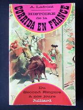 HISTOIRE DE LA CORRIDA EN FRANCE - PAR A. LAFRONT - EDITIONS JULLIARD