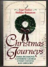 Christmas Journeys: A Man to Live For, Yule Tide,  Mistletoe Kisses, and, Chr.