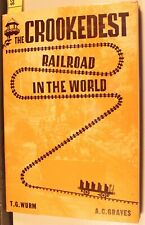 THE CROOKEDEST RAILROAD IN THE WORLD, WURM / GRAVES 2ND ED 1960