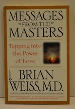 """Messages from the Masters"" Tapping into The Power of Love Brian Weiss, M.D."