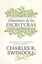 Aliméntese de Las Escrituras : Encuentre el Sustento Que Su Alma Necesita by...