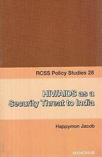 HIV AIDS AS A SECURITY THREAT (RCSS Policy Studies), JACOB H, New Book