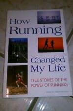 How Running Changed My Life : True Stories of the Power of Running (2002,...