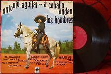 Mariachi ANTONIO AGUILAR **A Caballo Andan Los Hombres** VERY RARE 1976 Spain LP