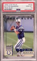 Peyton Manning 1998 Rookies & Stars True Blue 233 RC /500 PSA10 Gem Mint POP 24