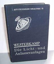 Autotechnische Bibliothek 81 Westerkamp Die Licht - und Anlasser Anlagen 1930 !