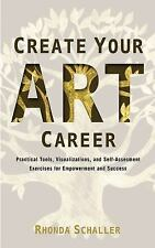 Create Your Art Career: Practical Tools, Visualizations, and Self-Assessment Ex