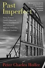 Past Imperfect: Facts, Fictions, Fraud American History from Bancroft and Parkma