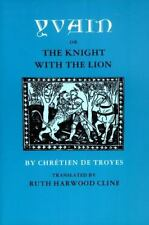 Yvain : Or, the Knight with the Lion by Chrétien Troyes and Chrétien de...