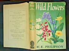 WILD FLOWERS W.R.PHILIPSON BLACK'S YOUNG NATURALIST'S SERIES HARD BACK BOOK 1951