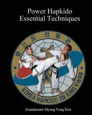 Power Hapkido Essential Techniques: By Myung Yong Kim