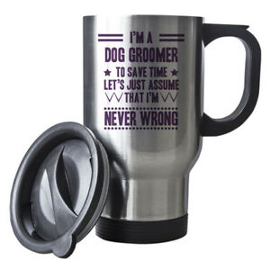 Purple Never Wrong Dog Groomer Funny Gift Idea Silver Travel Mug work 067