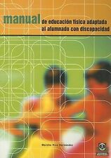 Manual de Educacion Fisica Adaptada al Alumno Con Discapacidad (Spanish Edition)