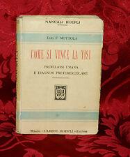 Manuale Hoepli 1911 Come Si Vince La Tisi Profilassi Umana e Diagnosi F. Mottola