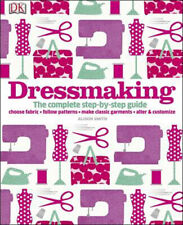 Dressmaking: The Complete Step-by-Step Guide | Alison Smith
