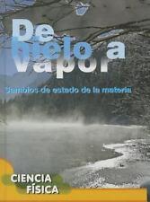 De hielo a vapor / Ice to Steam: Cambios De Estado De La Materia-ExLibrary