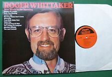 Roger Whittaker New World in The Morning inc Lemon Tree & Wimoweh + CN 2048 LP