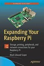 Expanding Your Raspberry Pi: Storage, printing, peripherals, and network...