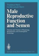 Male Reproductive Function and Semen: Themes and Trends in Physiology, Biochemi