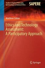 Ethics and Technology Assessment: a Participatory Approach 13 by Matthew...