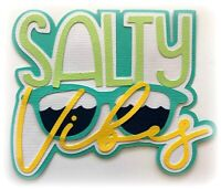SALTY VIBES TITLE SUMMER  PREMADE PAPER PIECING 3D DIE CUT BY MYTB KIRA