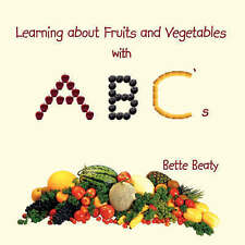 Learning about Fruits and Vegetables with ABC's by Beaty, Bette S