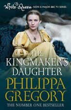The Kingmaker's Daughter (Cousins War 4) By Philippa Gregory. 9781471128806