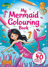My Mermaid Colouring Book - over 40 Pages to Colour