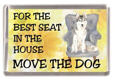 """Siberian Husky Dog Fridge Magnet  """"For the Best Seat in the house"""" by Starprint"""