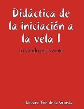 Didáctica de la iniciación a la vela I: la virada por Avante by Urbano Poo de...