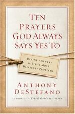 B00378L4OI Ten Prayers God Always Says Yes To: Divine Answers to Lifes Most Di