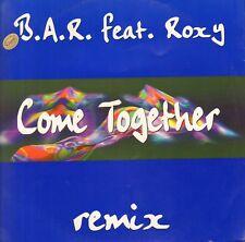 B.A.R.,FT. ROXY - Come Together Remix - Metropol e - 1995 - Ita