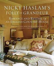 Nicky Haslam's Folly De Grandeur: Romance and Revival in an English Country Hous