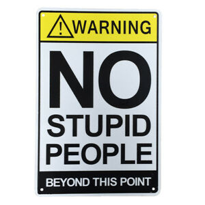 WARNING SIGN No Stupid People Beyond this point 200x300mm Metal Private Notice