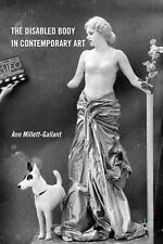 The Disabled Body in Contemporary Art, , Millett-Gallant, Ann, Good, 2012-05-13,