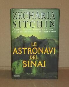Zecharia Sitchin - LE ASTRONAVI DEL SINAI . 1a Edizione PIEMME 1998 - OTTIMO