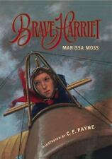 Brave Harriet : The First Woman to Fly the English Channel by Marissa Moss...