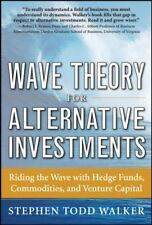 Wave Theory For Alternative Investments:   Riding The Wave with Hedge Funds, Com