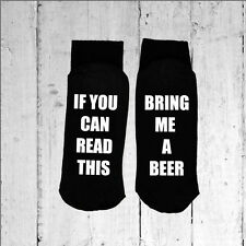 If you can read this/Bring me a Beer - Printed on the Sole size 6-12