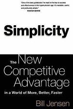 Simplicity: The New Competitive Advantage in a World of More, Better, Faster