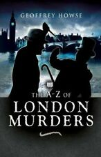 The A-Z of London Murders by Geoffrey Howse  . . . . UNUSED / rubbed dust cover