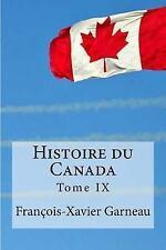 Histoire du Canada : Tome 9 by François-Xavier Garneau (2016, Paperback)