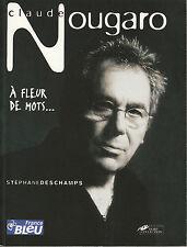 """Livre Musique """" Claude Nougaro - A Fleur de Mots """" ( No 7569 )"""