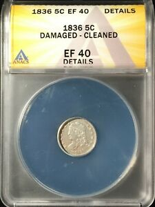 1836 Capped Bust Half-Dime == ANACS EF-40 Details-Damaged-Clnd == FREE SHIPPING!